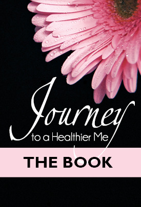 Journey to a Healthier Me: The Book